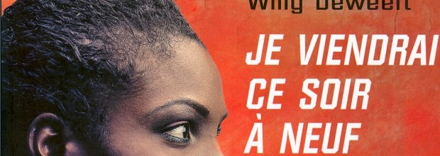 «Je viendrai ce soir à neuf heures…», de Willy Deweert